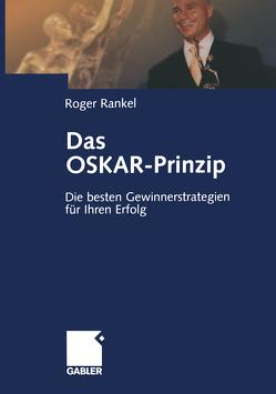 Das OSKAR-Prinzip von Rankel,  Roger