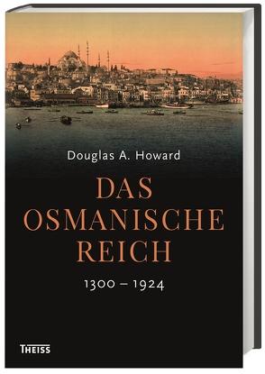 Das Osmanische Reich von Fündling,  Jörg, Hess,  Michael, Howard,  Douglas