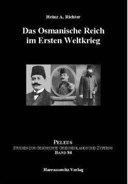 Das Osmanische Reich im Ersten Weltkrieg von Richter,  Heinz A.