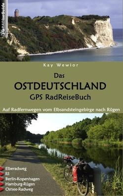 Das Ostdeutschland GPS RadReiseBuch von Wewior,  Kay