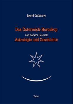 Das Österreichhoroskop von Sándor Belcsák von Belcsák,  Sándor, Grabmayr,  Ingrid