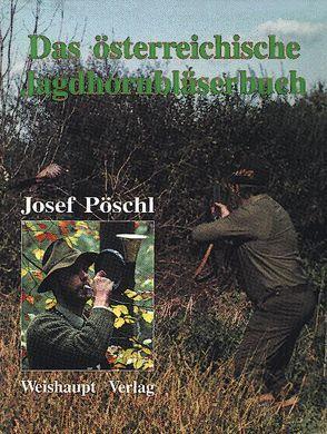 Das österreichische Jagdhornbläserbuch von Pöschl,  Josef
