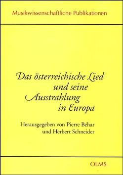 Das österreichische Lied und seine Ausstrahlung in Europa von Béhar,  Pierre, Schneider,  Herbert