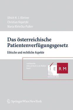 Das österreichische Patientenverfügungsgesetz von Kletecka-Pulker,  Maria, Kopetzki,  Christian, Körtner,  Ulrich H.J.