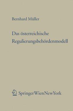 Das österreichische Regulierungsbehördenmodell von Müller,  Bernhard