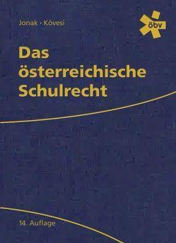 Das österreichische Schulrecht 14. Auflage von Jonak,  Felix, Kövesi,  Leo