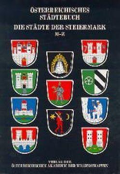 Das Österreichische Städtebuch / Die Städte der Steiermark / M – Z von Deák,  Ernö, Goldmann,  Friederike, Hoffmann,  Alfred, Pickl,  Othmar, Reisinger,  Nikolaus