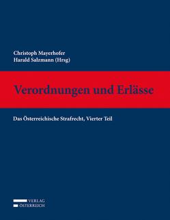 Das österreichische Strafrecht / Verordnungen und Erlässe von Mayerhofer,  Christoph