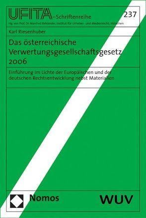 Das österreichische Verwertungsgesellschaftengesetz 2006 von Rehbinder,  Manfred, Riesenhuber,  Karl