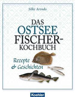 Das Ostseefischer-Kochbuch von Arends,  Silke