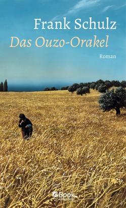 Das Ouzo-Orakel von Schulz,  Frank