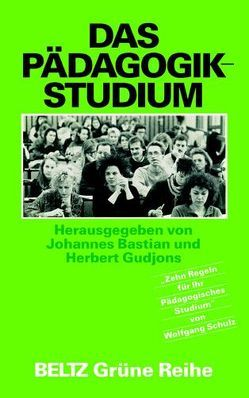 Das Pädagogik-Studium von Bastian,  Johannes, Gudjons,  Herbert