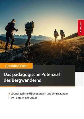 Das pädagogische Potenzial des Bergwanderns von Euler,  Geraldine
