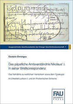 Das päpstliche Amtsverständnis Nikolaus' I. in seiner Briefkorrespondenz von Christgau,  Cordula
