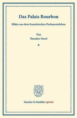 Das Palais Bourbon. von Herzl,  Theodor