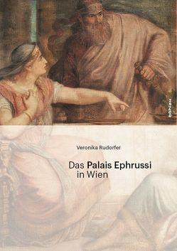 Das Palais Ephrussi in Wien von Rudorfer,  Veronika