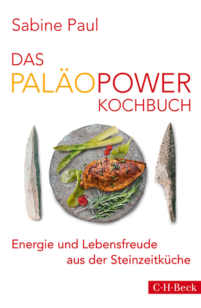 Das PaläoPower Kochbuch von Paul,  Sabine