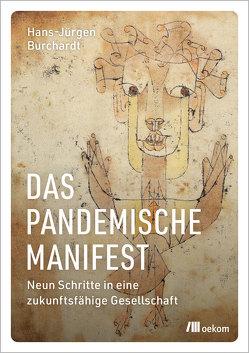 Das pandemische Manifest von Burchardt,  Hans-Jürgen