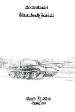 Das Panzerregiment, (Reihe: Nur für Männer!), von Schütze,  Frank