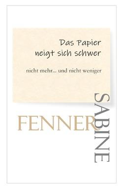 Das Papier neigt sich schwer von Fenner,  Sabine