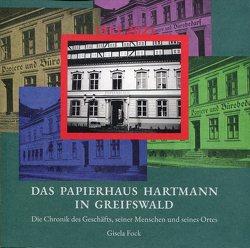 Das Papierhaus Hartmann in Greifswald 1911-2021 von Fock,  Gisela, Fock,  Martin, Ohle,  Gudrun