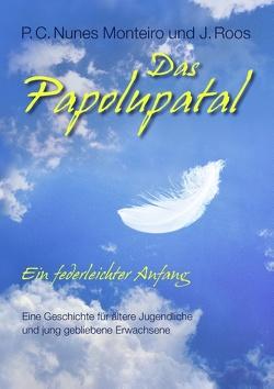 Das Papolupatal. Ein federleichter Anfang von Nunes Monteiro,  P.C., Roos,  J.