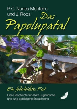 Das Papolupatal. Ein federleichtes Fest von Nunes Monteiro,  P.C., Roos,  J.