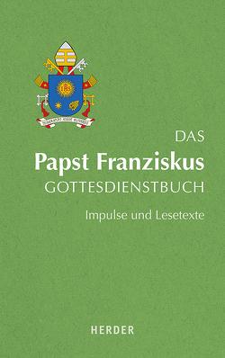Das Papst Franziskus Gottesdienstbuch von Brand,  Fabian