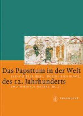 Das Papsttum in der Welt des 12. Jahrhunderts von Hehl,  Ernst D, Ringel,  Ingrid H, Seibert,  Hubertus