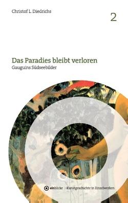 Das Paradies bleibt verloren von Diedrichs,  Christof L.