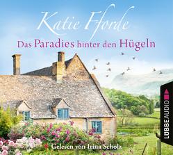 Das Paradies hinter den Hügeln von Fforde,  Katie, Scholz,  Irina, Werner-Richter,  Ulrike