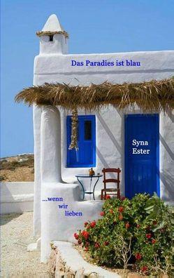 Das Paradies ist blau von Ester,  Syna