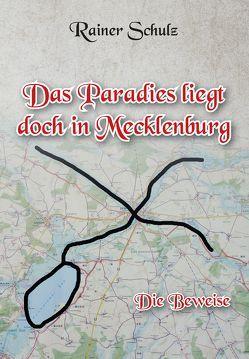 Das Paradies liegt doch in Mecklenburg von Schulz,  Rainer