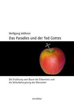Das Paradies und der Tod Gottes von Mölkner,  Wolfgang