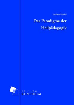 Das Paradigma der Heilpädagogik von Möckel,  Andreas