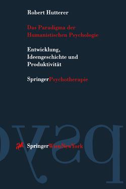 Das Paradigma der Humanistischen Psychologie von Hutterer,  Robert