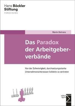 Das Paradox der Arbeitgeberverbände von Behrens,  Martin