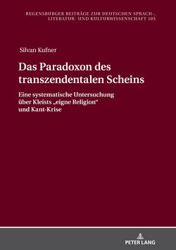 Das Paradoxon des transzendentalen Scheins von Kufner,  Silvan