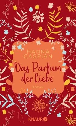 Das Parfum der Liebe von Caspian,  Hanna