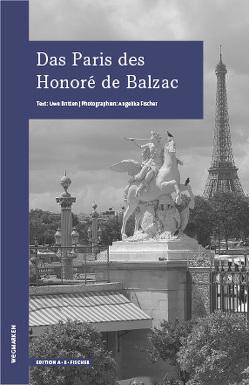 Das Paris des Honoré de Balzac von Britten,  Uwe, Fischer,  Angelika