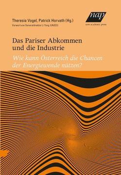 Das Pariser Abkommen und die Industrie von Horvath,  Patrick, Vogel,  Theresia