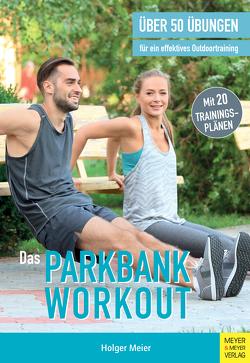 Das Parkbank-Workout von Meier,  Holger