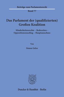 Das Parlament der (qualifizierten) Großen Koalition. von Gelze,  Simon