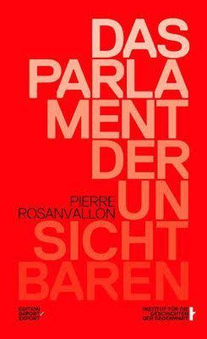 Das Parlament der Unsichtbaren von Rosanvallon,  Pierre