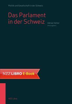 Das Parlament in der Schweiz von Vatter,  Adrian