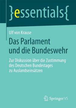 Das Parlament und die Bundeswehr von Krause,  Ulf