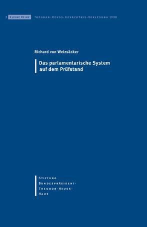 Das parlamentarische System auf dem Prüfstand von Ketterle,  Christiane, Stiftung Bundespräsident-Theodor-Heuss-Haus, Weizsäcker,  Richard von