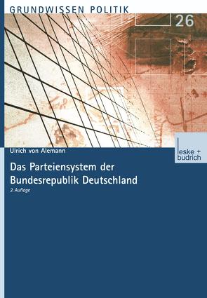 Das Parteiensystem der Bundesrepublik Deutschland von Alemann,  Ulrich