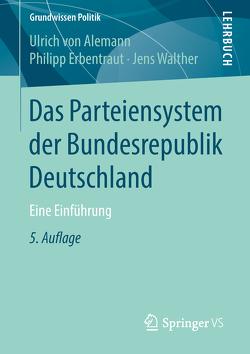 Das Parteiensystem derBundesrepublik Deutschland von Erbentraut,  Philipp, von Alemann,  Ulrich, Walther,  Jens