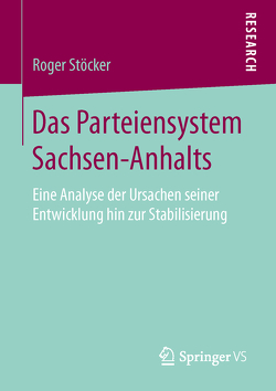 Das Parteiensystem Sachsen-Anhalts von Stöcker,  Roger